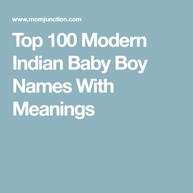 Top 100 Modern Indian Baby Boy Names With Meanings