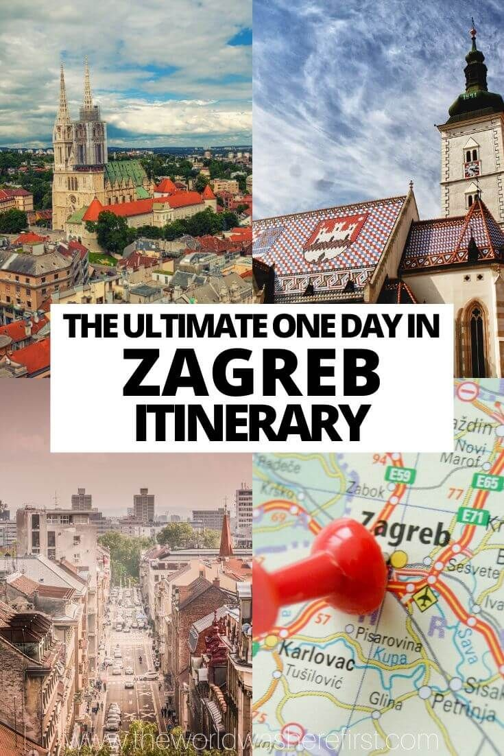 The Ultimate One Day In Zagreb Itinerary In 2020 Balkans Travel Zagreb Croatia Holiday