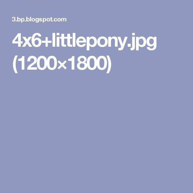 4x6+littlepony.jpg (1200×1800)
