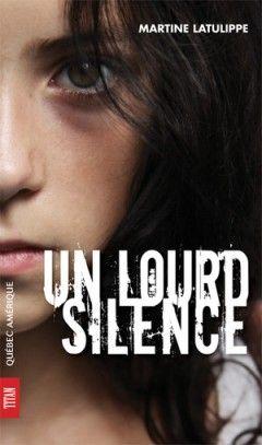 Un lourd silence - Martine Latulippe