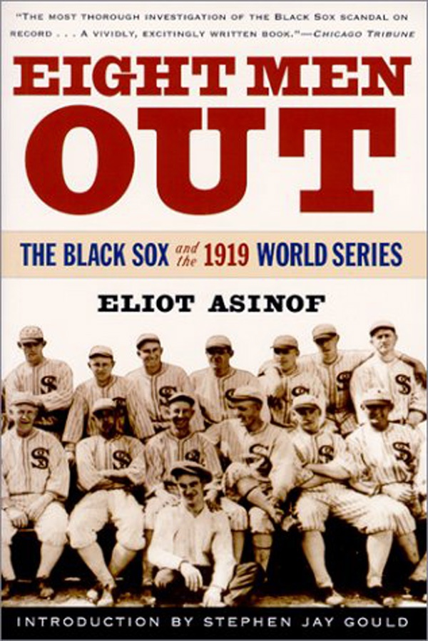 """""""Eight Men Out"""" by Eliot Asinof."""