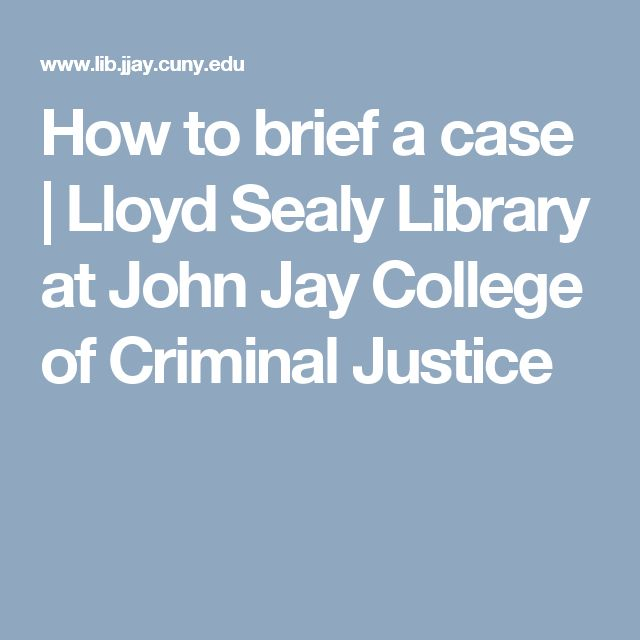 36 best 1ls images on pinterest law school school tips and law how to brief a case lloyd sealy library at john jay college of criminal justice fandeluxe Image collections
