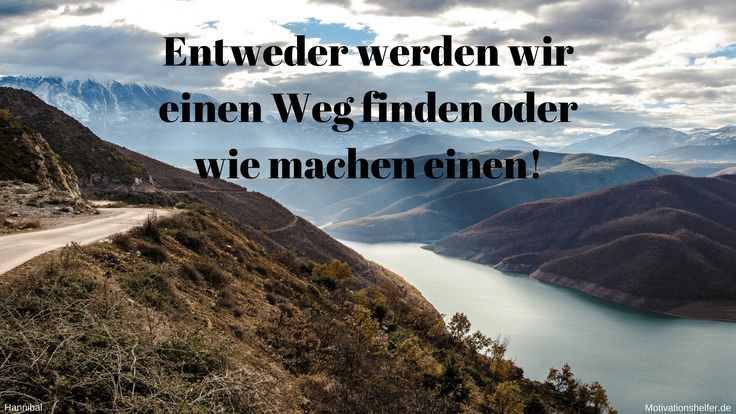 Entweder werden wir einen Weg finden oder wie machen einen! #Motivation #Motivationssprüche #Motivationsbilder #Inspiration #Liebe #Ziele