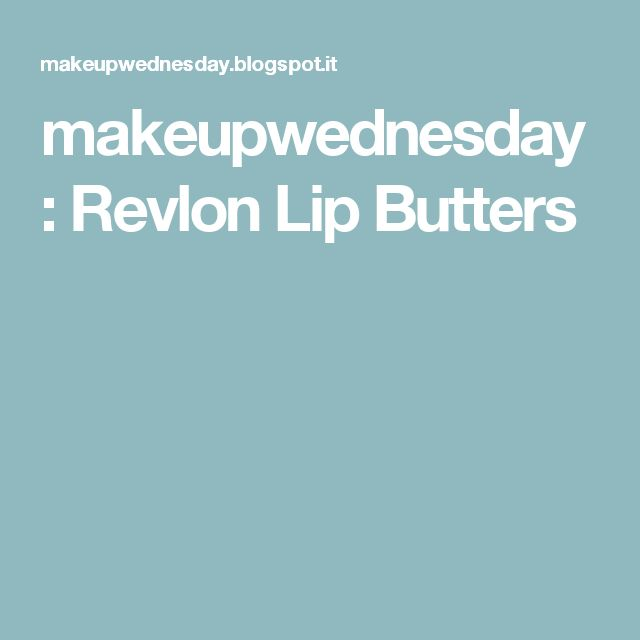 makeupwednesday: Revlon Lip Butters