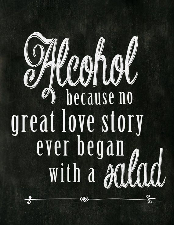 printable Chalkboard rustic vintage antique party wedding sign alcohol because no great love story started with a salad funny Active