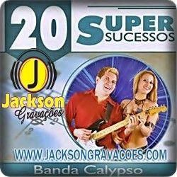 Jackson Gravações: Baixar - CD - Banda Calypso - 20 Super Sucessos - ...