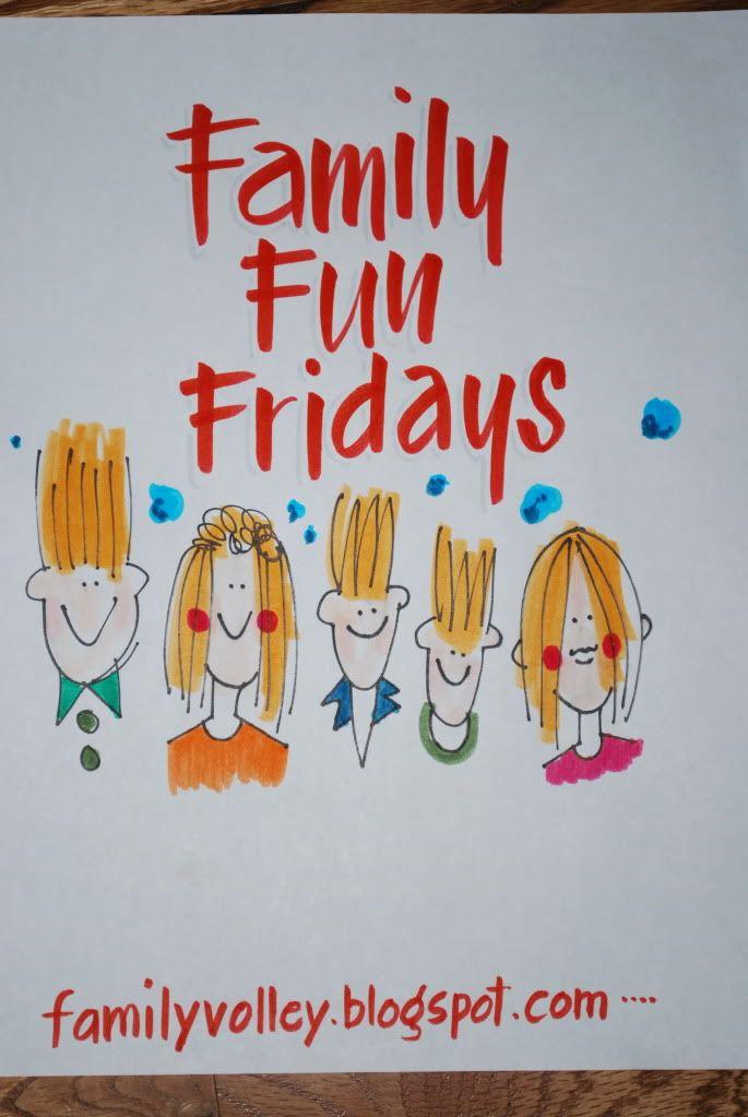 This site has a lot of Family Fun Friday ideas. Fun! Fun!