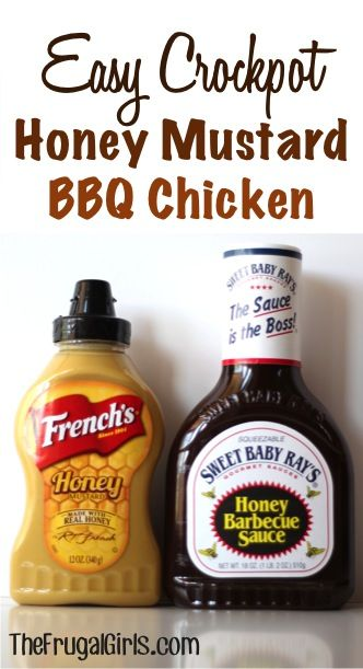 Honey Mustard Chicken Recipe     4 – 5 Boneless Skinless Chicken Breasts, thawed     1 cup Sweet Baby Ray's Honey Barbecue Sauce     1 cup French's Honey Mustard     Cook chicken in crockpot on high for 3 hours {covered}     After 3 hours, drain juices from crockpot     Mix together BBQ Sauce and Mustard     Pour mixture over chicken, and cook on high for 30 more minutes