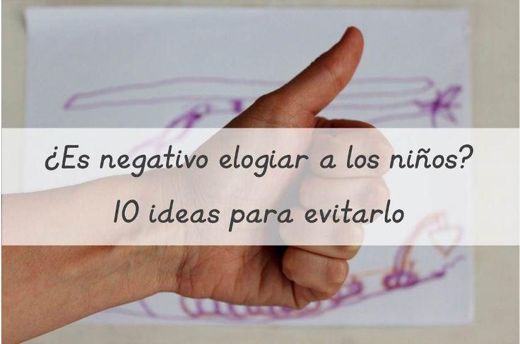 Es negativo elogiar a los niños? 10 ideas para evitarlo -  Is it harmful to praise kids? Ideas to avoid it  • Montessori en Casa