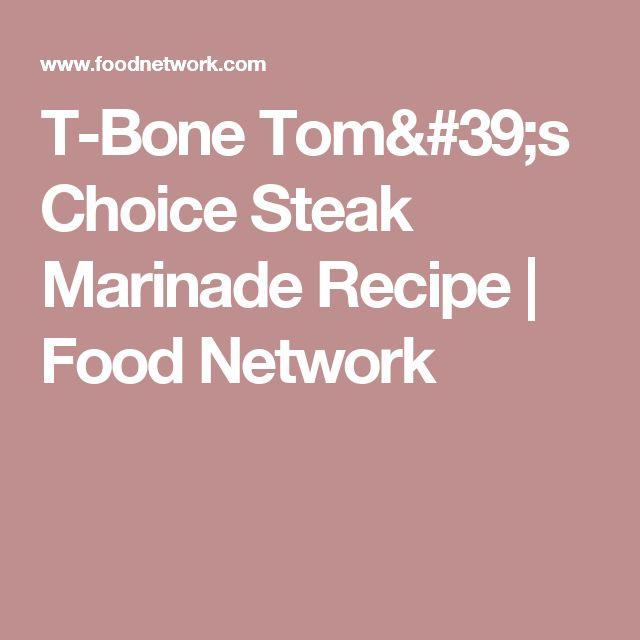 T-Bone Tom's Choice Steak Marinade Recipe   Food Network
