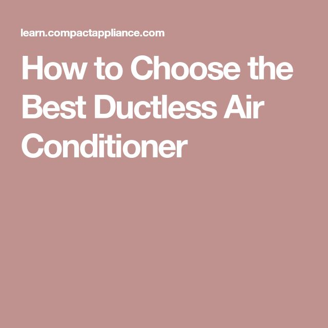 How to Choose the Best Ductless Air Conditioner