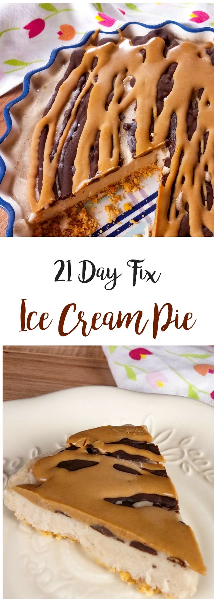 21 Day Fix Ice Cream Pie - Confessions of a Fit Foodie
