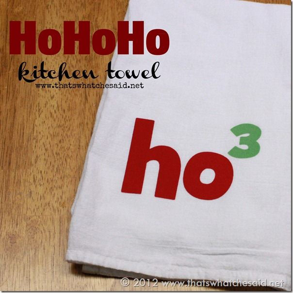 Ho Ho Ho Kitchen Towel made with heat transfer vinyl at thastswhatchesaid.net #kitchen #Christmas #heattransfer
