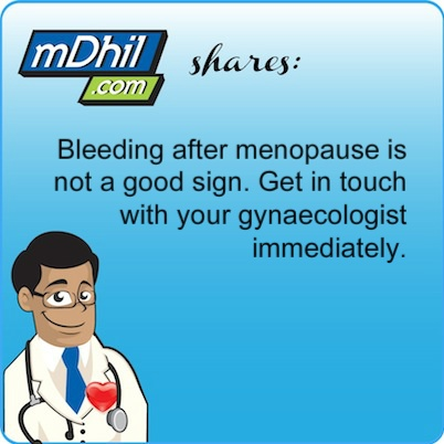 www.mdhil.com - Bleeding after menopause is not a good sign. Get in touch with your gynaecologist immediately #women