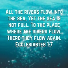 ecclesiastes 1:7   Could it be that our Creator is in control?  Think about that.  We can't control climate.  We didn't create it.  We have an awesome God.