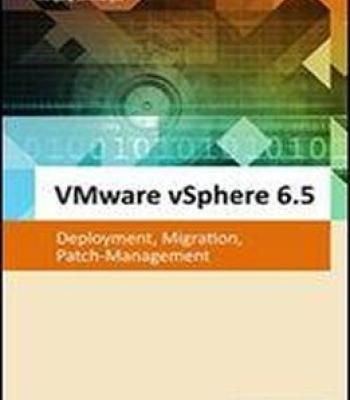 Vmware Vsphere 6.5: Deployment Migration Patch-Management (German Edition) PDF