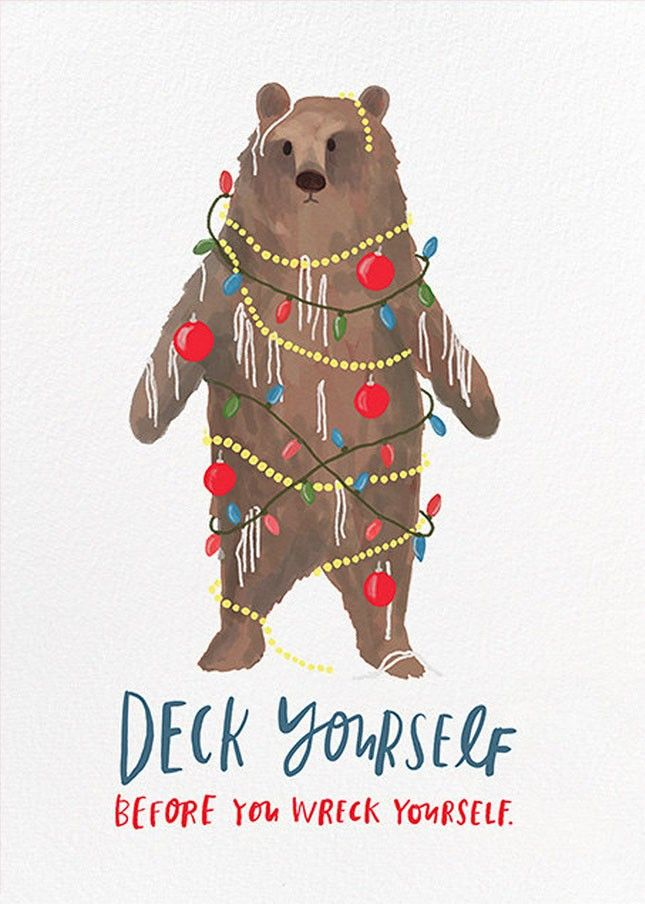Deck yourself before you wreck yourself. Such a cute holiday card.