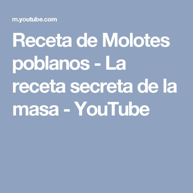 Receta de Molotes poblanos -  La receta secreta de la masa - YouTube