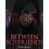 Between Boyfriends (Boyfriends Series) (Kindle Edition)By Sarka-Jonae Miller