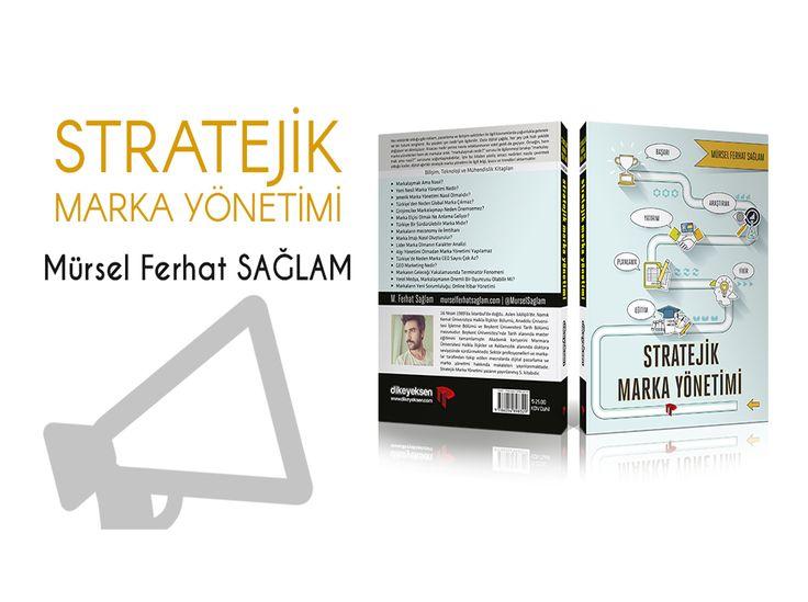Türkiye Nasıl Marka Olur Sorusunun Yanıtı Bu Kitapta #ŞilepDergi #EdebiyatHaber #KültürSanat #Kitap #MürselFerhatSağlam #StratejikMarkaYönetimi #Marka #MarkaYönetimi #DijitalPazarlama #Strateji #Brand
