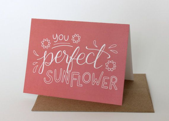 You Perfect Sunflower - Leslie Knope Compliments - Hand Lettered Greeting Cards // Single Card
