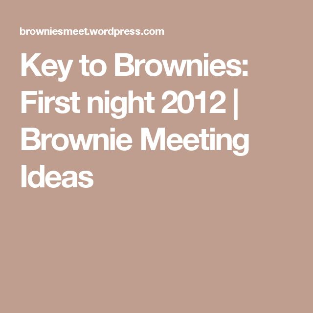 Key to Brownies: First night 2012 | Brownie Meeting Ideas