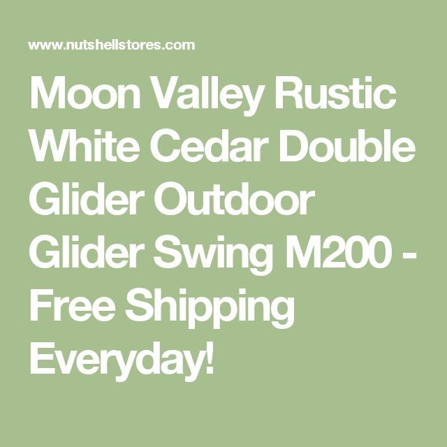 Moon Valley Rustic White Cedar Double Glider Outdoor Glider Swing M200 - Free Shipping Everyday!