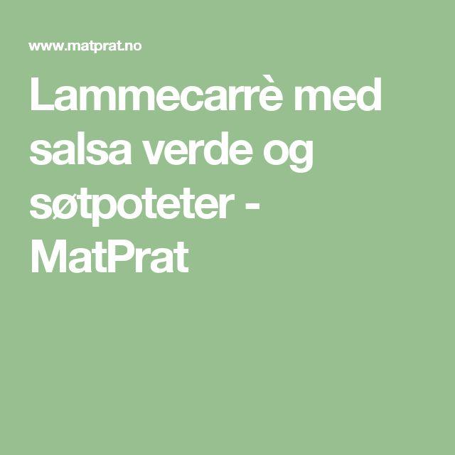 Lammecarrè med salsa verde og søtpoteter - MatPrat