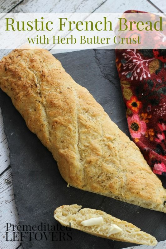 Rustic Homemade French Bread Recipe - This French bread with herb butter crust requires a few simple ingredients and little patience, but it's worth the wait!