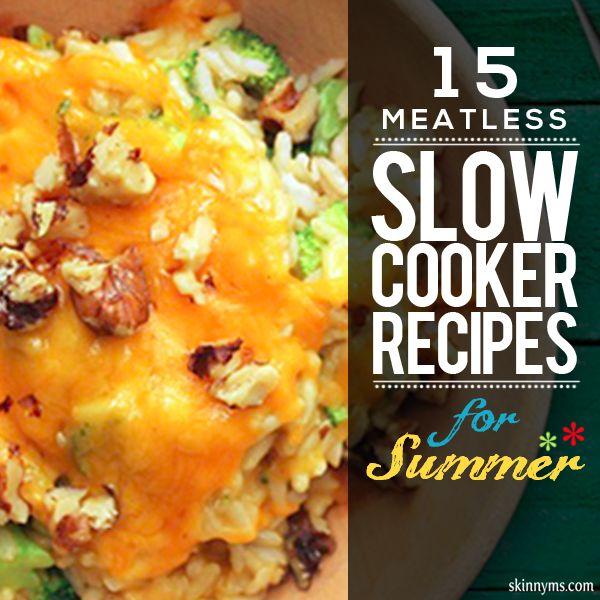15 Meatless Slow Cooker Recipes for Summer #slowcooker #recipes #summer