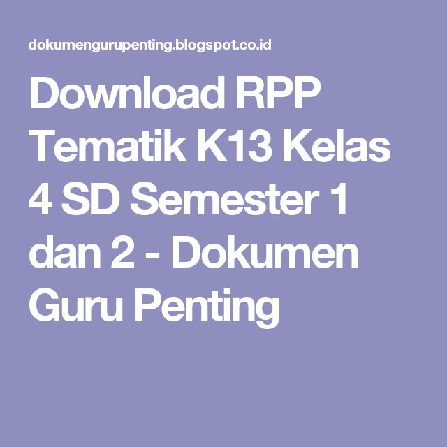 Download RPP Tematik K13 Kelas 4 SD Semester 1 dan 2 - Dokumen Guru Penting