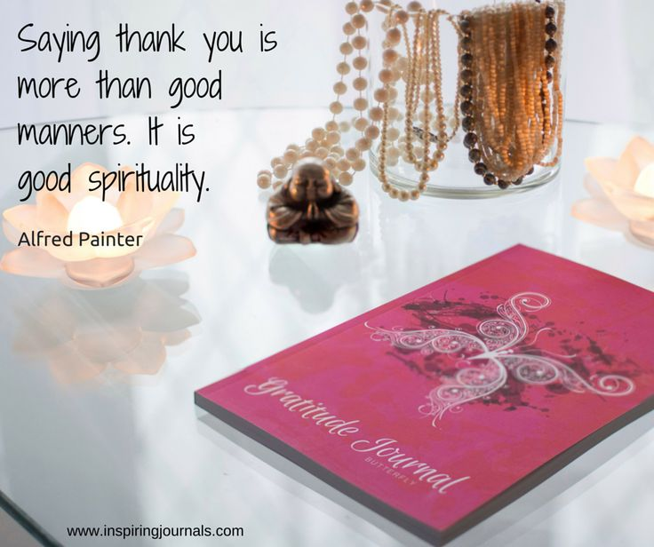 'Saying thank you is more than good manners. It is good spirituality.' #gratitudejournalbutterfly