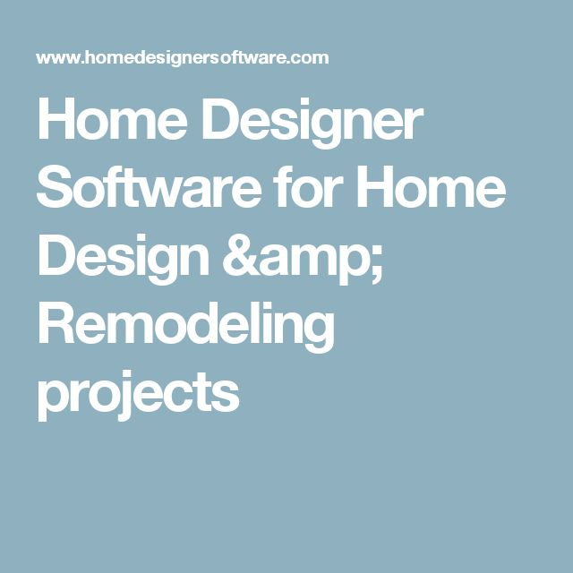 Remodeling And Home Design Software For Diy Home Enthusiasts Use Professional Grade Home Design Software With Automated Building Tools To Design Your Next