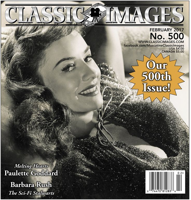 Classic Images, February 2017. Articles include those on Paulette Goddard and Barbara Rush. Plus, there's the regular features (obits, upcoming DVD and Blu-ray releases, Rare Sightings, convention news, etc.).