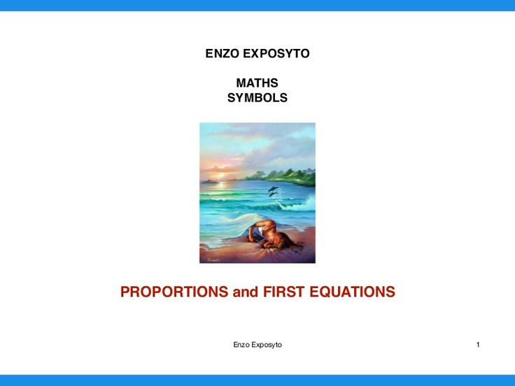MATHS SYMBOLS - PROPORTIONS and FIRST EQUATIONS