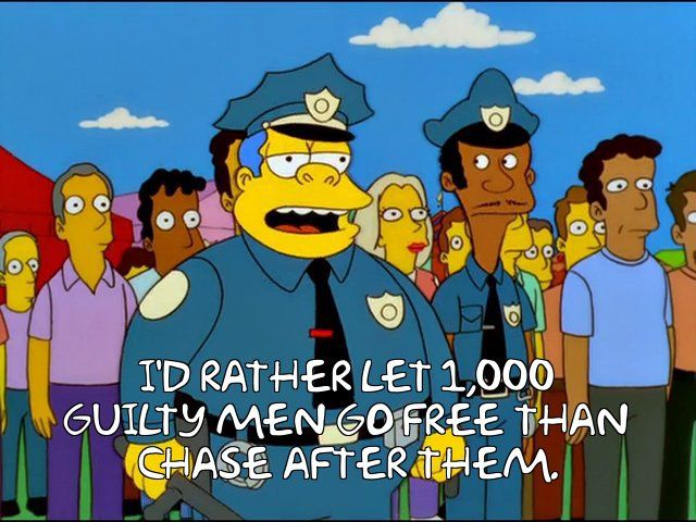The Simpsons - Quote - Id rather let 1000 guilty men go free than chase after them