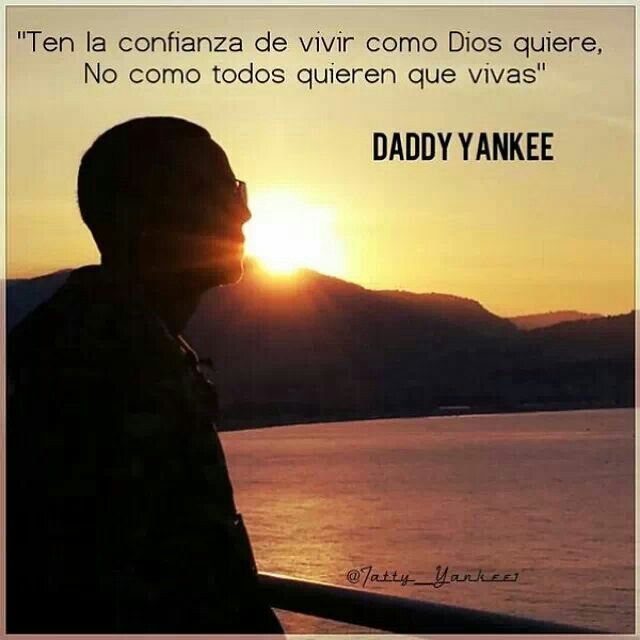 Daddy Yankee quote. So true!