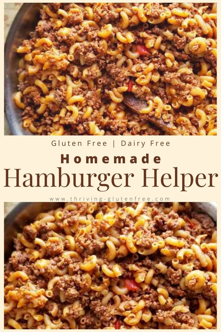 Homemade Hamburger Helper Thriving Gluten Free Recipe In 2020 Homemade Hamburgers Gluten Free Recipes For Dinner Homemade Hamburger Helper