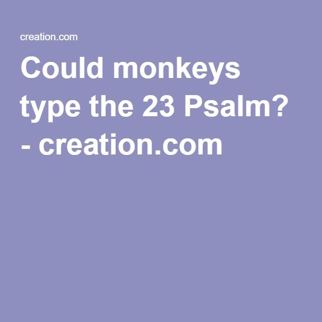 Could monkeys type the 23 Psalm? - creation.com