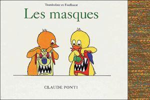 Carnaval: Les masques Claude Ponti MS-GS-CP