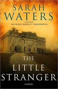 10 Novels That Will Scare The Hell Out Of You   The Little Stranger by Sarah Waters