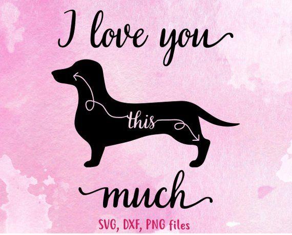 Download Dachshund SVG, I love you, Dog Lover svg, Funny valentine ...