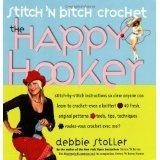 Stitch 'N Bitch Crochet: The Happy Hooker (Paperback)By Debbie Stoller