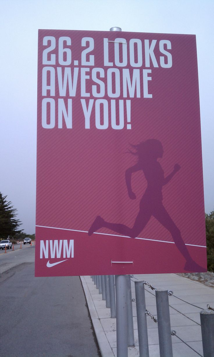 26.2 looks awesome on you, (Nike Woman's Marathon sign) dream race....someday