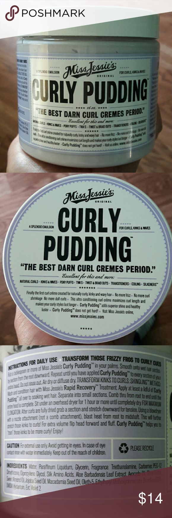 Miss Jessies Curly Pudding Used twice.  Still plenty left and smells amazing. Unfortunately, it didn't work for my curls.  Will throw in Just for me hair milk (60%) and Shea moisture deep treatment mask.( 40% left.) Miss Jessie's Other