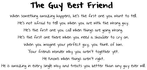 I pray every night for a boy best friend because they are just amazing and you can trust them. So much better than a girl bff!❤
