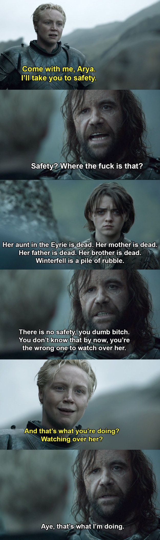 "Or he says something about Arya that makes you think there's a good person underneath that gruff exterior. | Proof That The Hound Is The Real Hero Of ""Game Of Thrones"""