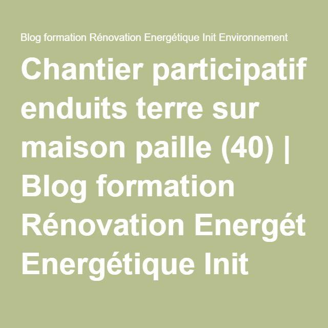 Chantier participatif enduits terre sur maison paille (40) | Blog formation Rénovation Energétique Init Environnement http://www.init-environnement.com/blog/2009/09/01/chantier-participatif-enduits-terre-sur-maison-paille-40/