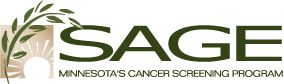 SAGE Minnesota's Cancer Screening Program   Statewide comprehensive breast and cervical cancer screening program for underinsured and uninsured women in Minnesota.