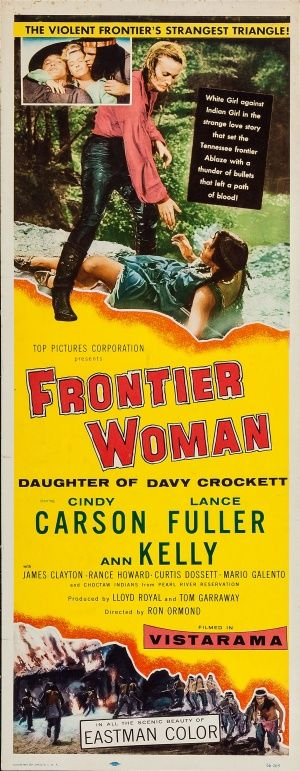 Frontier Woman (1956)Stars: Cindy Carson, Lance Fuller, Ann Kelly, James Clayton, Rance Howard 	Rance Howard ~  Director: Ron Ormond